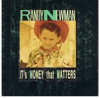 Randy Newman - It's Money That Matters