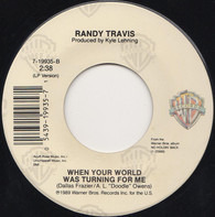 Randy Travis - Hard Rock Bottom Of Your Heart / When Your World Was Turning For Me