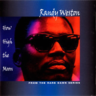 Randy Weston - How High The Moon - From The Rare Dawn Series
