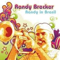 RANDY BRECKER - Randy in Brasil