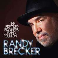 Randy Brecker - The Brecker Brothers Band Reunion