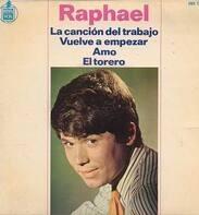 Raphael - La cancion del trabajo / Vuelve a Empezar / Amo / El Torero
