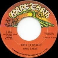 Rare Earth - Born To Wander / Here Comes The Night