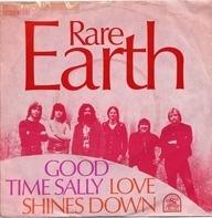 Rare Earth - Good Time Sally / Love Shines Down