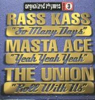 Rass Kass / Masta Ace / The Union - So Many Days / Yeah Yeah Yeah / Roll with Us