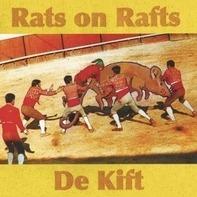 Rats On Rafts/De Kift - Rats on Rafts/De Kift