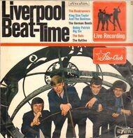 The Rattles, The Roadrunners, The German Bonds - Liverpool Beat-Time Im Star Club Hamburg