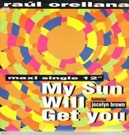 Raúl Orellana - My Sun Will Get You