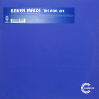Raven Maize - The Real Life