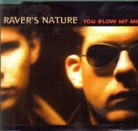 Raver'S Nature - You Blow My Mind