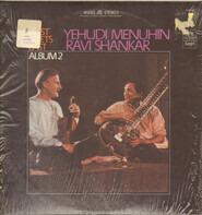 Ravi Shankar , Yehudi Menuhin - West Meets East: Album 2