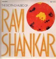 Ravi Shankar - The Exciting Music Of Ravi Shankar