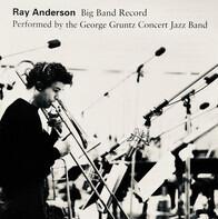 Ray Anderson - Big Band Record