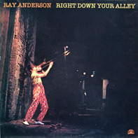 Ray Anderson - Right Down Your Alley