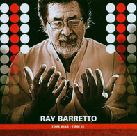 Ray Barretto - Time Was - Time Is