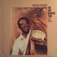 Ray Brown Trio Featuring Gene Harris - Soular Energy