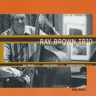 Ray Brown Trio - Live At Starbucks