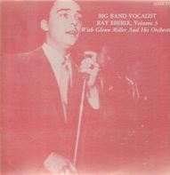Ray Eberle - With Glenn Miller And His Orchestra, Volume 3