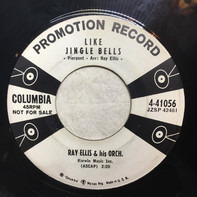Ray Ellis And His Orchestra - Like Jingle Bells / Snow, Snow, Beautiful Snow