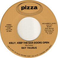 Ray Faubus - Kelly, Keep The Bar Doors Open