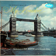 """Ray Martin And His Piccadilly Strings - The Romantic Music Of """"My London"""""""