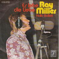 Ray Miller - Es Lebe Die Liebe / Hallo Ballett
