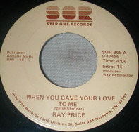 Ray Price - When You Gave Your Love To Me / Forty And Fadin'