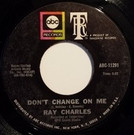 Ray Charles - Don't Change On Me / Sweet Memories