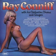 Ray Conniff - Ray Conniff With His Orchestra, Chorus And Singers