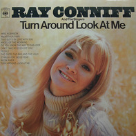 Ray Conniff And The Singers - Turn Around And Look At Me