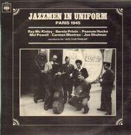 Ray Mc Kinley, Bernie Privin, Peanuts Hucko... - Jazzmen in Uniform - Paris 1945