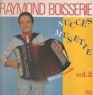 Raymond Boisserie - Succès Musette - Special Danse vol. 2