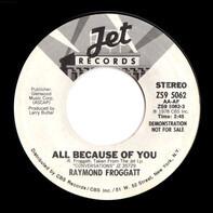 Raymond Froggatt - All Because Of You