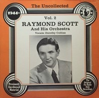 Raymond Scott And His Orchestra - The Uncollected Raymond Scott Vol. 2