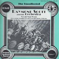 Raymond Scott And His Orchestra - The Uncollected Raymond Scott
