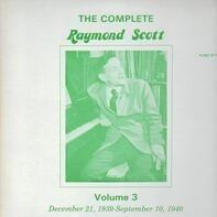 Raymond Scott - The Complete Raymond Scott Volume 3