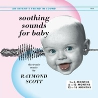 Raymond Scott - Soothing Sounds For Baby,Vol.1-3