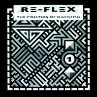 Re-Flex - The Politics Of Dancing / Cruel World