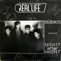 Real Life - Babies / Night After Night