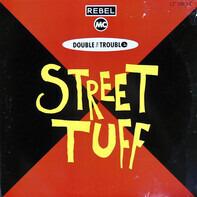 Rebel MC & Double Trouble - Street Tuff