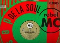 Rebel MC - Rebel Music (De La Soul Remixes)