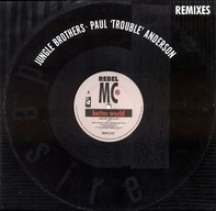 Rebel MC - Better World (Jungle Brothers / Paul 'Trouble' Anderson Remixes)