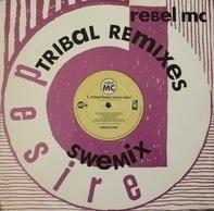 Rebel MC - Tribal Base (Tribal Remixes)