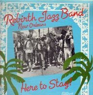 Rebirth Brass Band - Here To Stay!