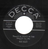 Red Foley - There'll Be Peace In The Valley For Me