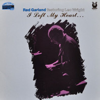 Red Garland Featuring Leo Wright - I Left My Heart...