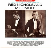Red Nichols And Miff Mole - Great Original Performances - 1925 To 1930