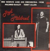 Red Norvo And His Orchestra , Mildred Bailey , Terry Allen - Red And Mildred—1938