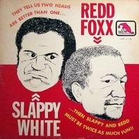 Redd Foxx And Slappy White - Redd & White!!