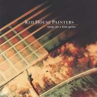 Red House Painters - Songs For A Blue Guitar (2lp)